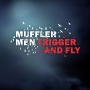 Muffler Men / trigger & Fly